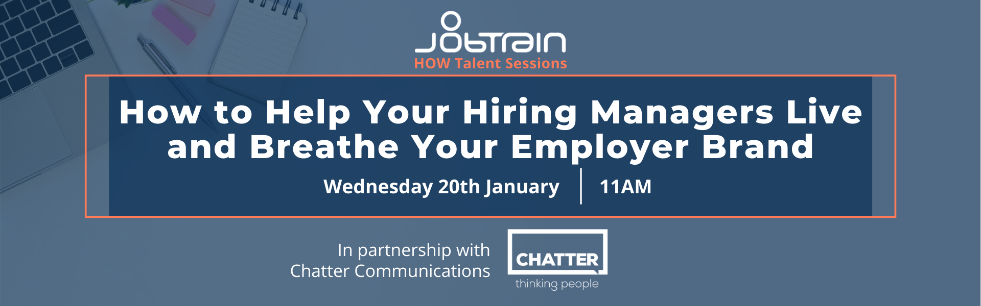 WEBINAR | How to Help your Hiring Managers Live and Breathe Your Employer Brand