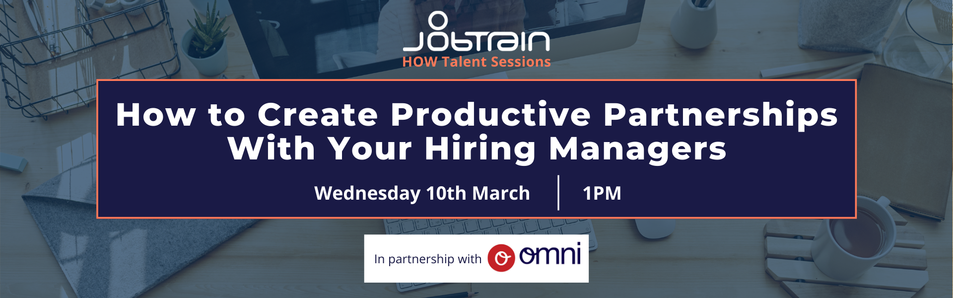 WEBINAR | How to Create Productive Partnerships With Your Hiring Managers